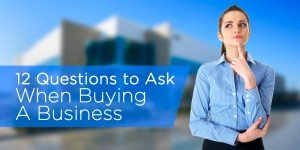 Step-by-Step Guide: Questions to Ask When Buying A Business