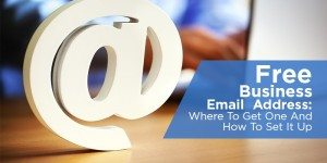 Free Business Email Address: Where To Get One And How To Set It Up