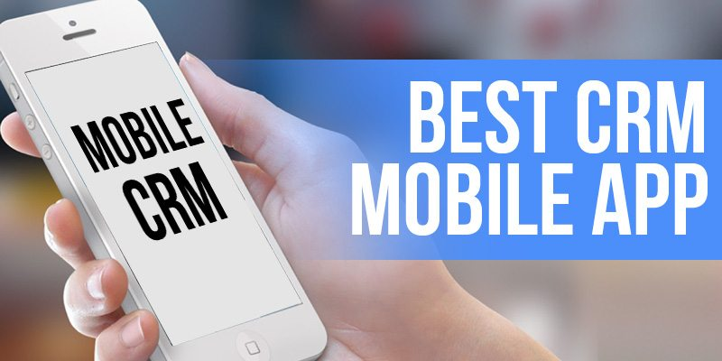 Mobile Crm Who S The Best