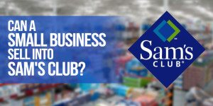 Can a small business sell into Sam's Club?