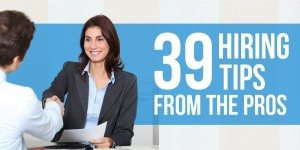 39 Hiring Tips From The Pros