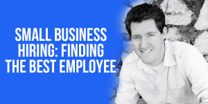 Small Business Hiring: How David Can Beat Goliath At Finding The Best Employees