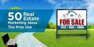 47 Real Estate Marketing Ideas The Pros Use