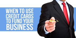 When To Use a Credit Card to Fund your Business