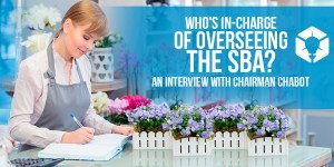 Who's in-charge of overseeing the SBA? An Interview With Chairman Chabot