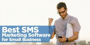 Best SMS Marketing Software for Small Business