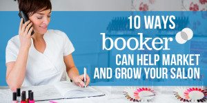10 Ways Booker Can Help You Market and Grow Your Salon