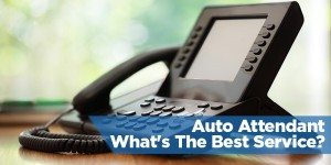 Auto Attendant – What's The Best Service?
