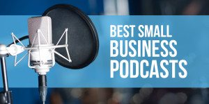 Best Small Business Podcasts of 2015