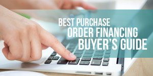 Purchase Order Financing: Who's The Best?