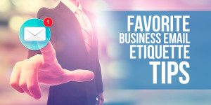 25 Business Email Etiquette Tips from the Pros