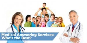Medical Answering Services: Who's the Best?