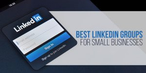 Best LinkedIn Groups for Small Businesses