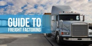 Freight Factoring: How Can Truckers Make the Most of Invoice Factoring?