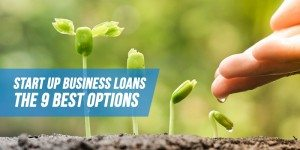 Startup Business Loans: The 11 Best Ways to Fund Your Startup