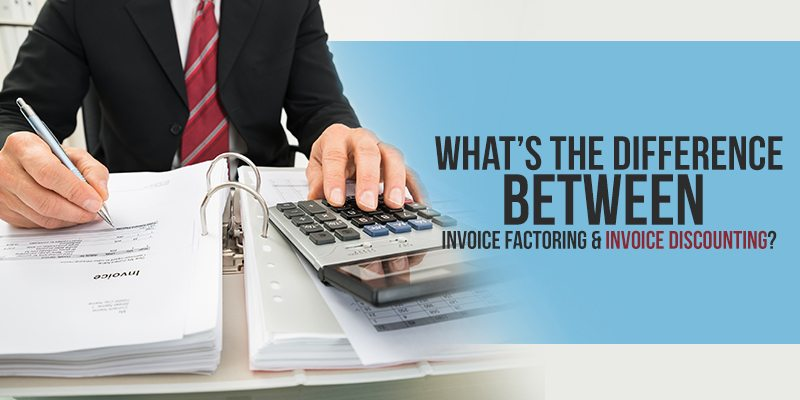 Whats The Difference Between Invoice Factoring And Invoice Discounting - Invoice factoring loan