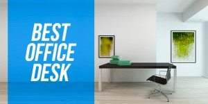 Best Office Desk: Which Desk Is Right for You?