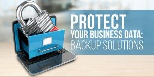 Protect your Business Data: Backup Solutions for Small Businesses