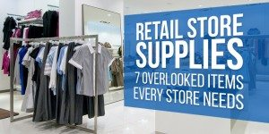 Retail Store Supplies: 7 Overlooked Items Every Retail Store Needs