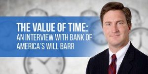 The Value Of Time: An Interview With Bank Of America's Will Barr