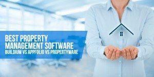 Best Property Management Software: Buildium vs Appfolio vs Propertyware