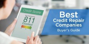 Best Credit Repair Companies – Who Can Fix Your Credit?