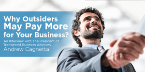 What Should You Look for in a Business Broker? An Interview with Transworld CEO Andrew Cagnetta