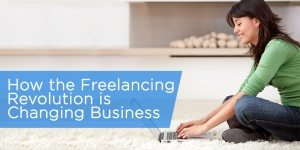 How the Freelancing Revolution is Changing Business