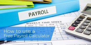 How to Use a Free Payroll Calculator