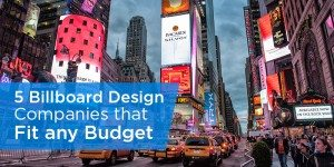 5 Billboard Design Companies That Fit Any Budget