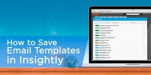 How To Save HOURS on Business Email with Insightly