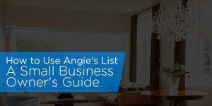How to Use Angie's List – Advertising Costs & How to Maximize Your ROI