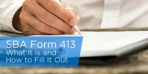 What SBA Form 413 Is and How To Fill It Out