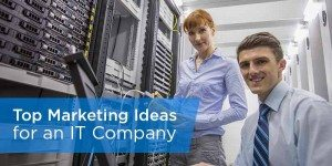 18 IT Marketing Ideas From the Pros