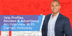 Yelp Profiles, Reviews & Advertising: An Interview With Darnell Holloway
