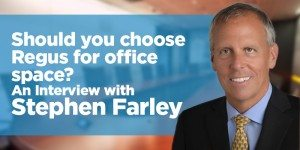 Should You Choose Regus for Office Space? An Interview with Stephen Farley