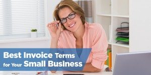 What Are the Best Invoice Terms for Your Small Business?