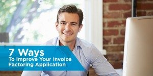 7 Ways To Improve Your Invoice Factoring Application