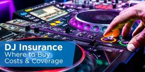 DJ Insurance – Where To Buy, Costs, & Coverage