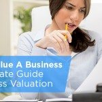 How-To-Value-A-Business-The-Ultimate-Guide-to-Business-Valuation