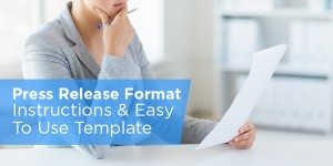 Press Release Format Instructions & Easy To Use Template
