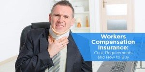 Workers Compensation Insurance: Cost, Requirements and How to Buy