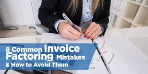 8 Common Invoice Factoring Mistakes & How to Avoid Them
