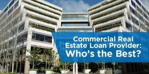 Best Commercial Real Estate Loan Provider for Small Businesses