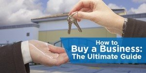How to Buy a Business: The Ultimate Guide