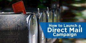 How to Launch a Direct Mail Campaign