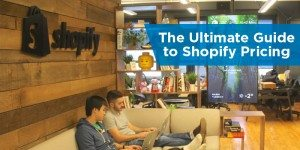 The Ultimate Guide to Shopify Pricing