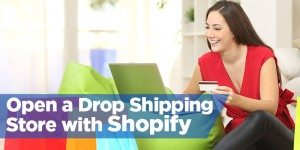 How To Open a Drop Shipping Store with Shopify in 10 Steps