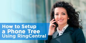 How to Setup a Phone Tree Using RingCentral