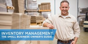 Inventory Management – The Small Business Owner's Guide